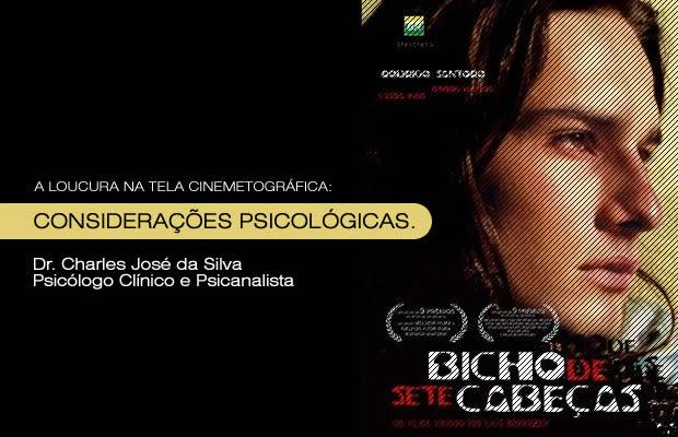 """A LOUCURA NA TELA CINEMETOGRÁFICA: """"O BICHO DE SETE CABEÇAS"""" – CONSIDERAÇÕES PSICOLÓGICAS."""